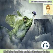 Die kleine Rosalinda und das Abenteuer im See: Aus dem gleichnamigen Buch: Die Abenteuer der kleinen Rosalinda