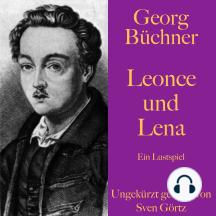 Georg Büchner: Leonce und Lena: Ein Lustspiel