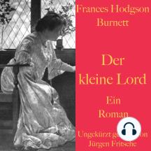 Frances Hodgson Burnett: Der kleine Lord: Ein Roman