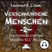 Verschwundene Menschen -2-: Die unheimlichsten 'Missing 411' Fälle