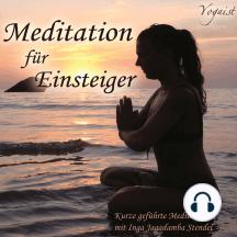 Meditation für Einsteiger: Kurze geführte Meditation mit Inga Jagadamba Stendel