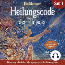 Heilungscode der Plejader (Übungs-Set 1): Aktivierung atlantischer Schwingungen und des Seelensymbols