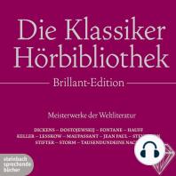 Die Klassiker Hörbibliothek, Brillant-Edition. Meisterwerke der Weltliteratur
