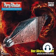 "Perry Rhodan 3037: Der Abyssale Ruf: Perry Rhodan-Zyklus ""Mythos"""