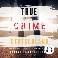 True Crime Deutschland