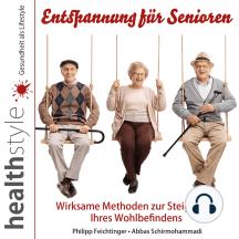Entspannung für Senioren: Wirksame Methoden zur Steigerung Ihres Wohlbefindens