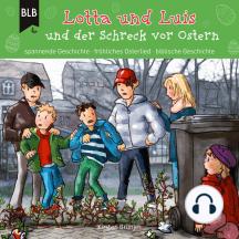 Lotta und Luis und der Schreck vor Ostern