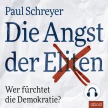Die Angst der Eliten: Wer fürchtet die Demokratie?