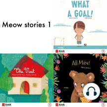 Meow stories 1: All Mine / The visit / What a Goal
