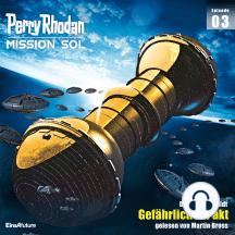 Perry Rhodan Mission SOL Episode 03: Gefährlicher Pakt