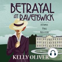 Betrayal at Ravenswick: A Fiona Figg Mystery