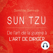 Sun Tzu: De l'art de la guerre à l'art de diriger