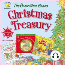 The Berenstain Bears Christmas Treasury: Favorites Include: The Berenstain Bears Very First Christmas, The Berenstain Bears and the Christmas Angel, and The Berenstain Bears and the Joy of Giving