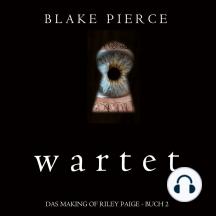 Wartet (Das Making of Riley Paige - Buch 2)