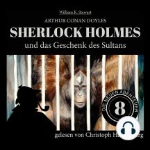 Sherlock Holmes und das Geschenk des Sultans - Die neuen Abenteuer, Folge 8 (Ungekürzt)