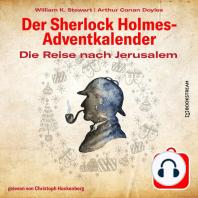 Die Reise nach Jerusalem - Der Sherlock Holmes-Adventkalender, Tag 22 (Ungekürzt)