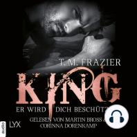 King - Er wird dich beschützen - King-Reihe 2.5 (Ungekürzt)