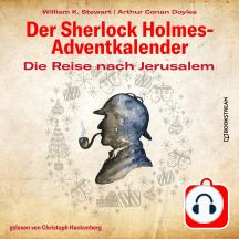Die Reise nach Jerusalem - Der Sherlock Holmes-Adventkalender, Tag 20 (Ungekürzt)