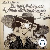 Henning Venske, Ludwig Puhlnase & Amanda Windelzwerg