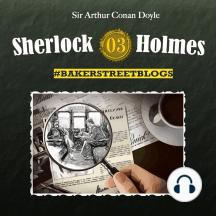 Sherlock Holmes, Bakerstreet Blogs, Folge 3