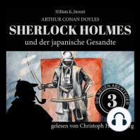 Sherlock Holmes und der japanische Gesandte - Die neuen Abenteuer, Folge 3 (Ungekürzt)