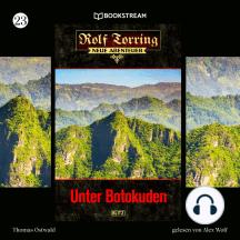 Unter Botokuden - Rolf Torring - Neue Abenteuer, Folge 23 (Ungekürzt)