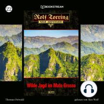 Wilde Jagd im Mato Grosso - Rolf Torring - Neue Abenteuer, Folge 22 (Ungekürzt)