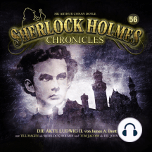 Sherlock Holmes Chronicles, Folge 56: Die Akte Ludwig II.