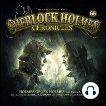 Sherlock Holmes Chronicles, Folge 66: Holmes gegen Holmes