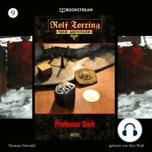 Professor Dark - Rolf Torring - Neue Abenteuer, Folge 9 (Ungekürzt)