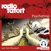 ARD Radio Tatort, Psychotrop - radio tatort rbb (Ungekürzt)