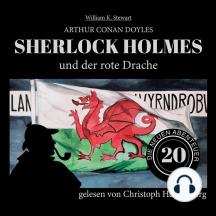 Sherlock Holmes und der rote Drache - Die neuen Abenteuer, Folge 20 (Ungekürzt)