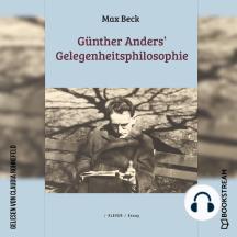 Günther Anders' Gelegenheitsphilosophie (Ungekürzt)