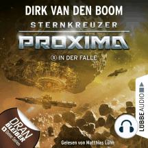In der Falle - Sternkreuzer Proxima, Folge 5 (Ungekürzt)
