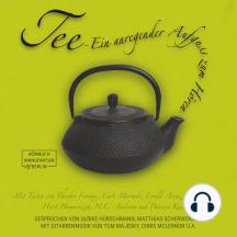 Tee - Ein anregender Aufguß zum Hören (ungekürzt)