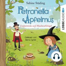 Zaubertricks und Maulwurfshügel - Petronella Apfelmus, Band 8 (Gekürzt)