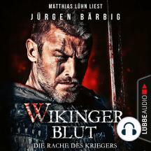 Wikingerblut - Die Rache des Kriegers (Ungekürzt)