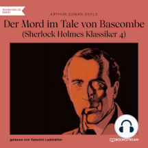 Der Mord im Tale von Bascombe - Sherlock Holmes Klassiker, Folge 4 (Ungekürzt)
