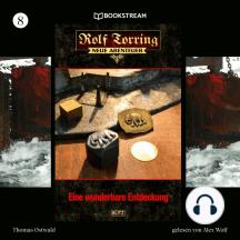 Eine wunderbare Entdeckung - Rolf Torring - Neue Abenteuer, Folge 8 (Ungekürzt)
