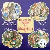 Die schönsten Märchen der Gebrüder Grimm, Folge 1: Der Wolf und die sieben Geißlein / Hänsel und Gretel / Rotkäppchen / Schneewittchen