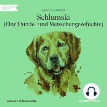 Schlumski - Eine Hunde- und Menschengeschichte (Ungekürzt)