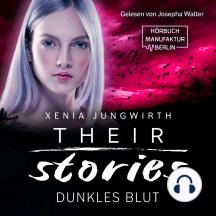 Dunkles Blut - Their Stories, Band 5 (ungekürzt)