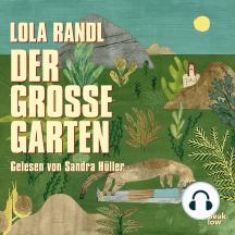 Der große Garten (Autorisierte Lesefassung)
