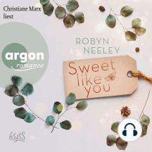 Sweet like you - Honey-Springs-Reihe, Band 1 (Ungekürzte Lesung)