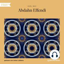 Abdahn Effendi (Ungekürzt)