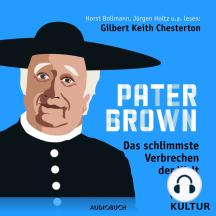 Pater Brown, Folge 7: Das schlimmste Verbrechen der Welt