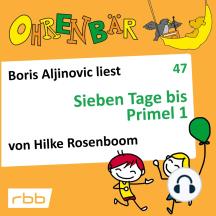 Ohrenbär - eine OHRENBÄR Geschichte, 5, Folge 47: Sieben Tage bis Primel 1 (Hörbuch mit Musik)