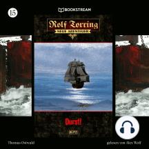 Durst! - Rolf Torring - Neue Abenteuer, Folge 15 (Ungekürzt)