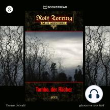 Tambo, der Rächer - Rolf Torring - Neue Abenteuer, Folge 3 (Ungekürzt)