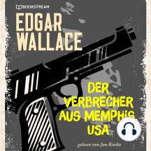 Der Verbrecher aus Memphis, USA (Ungekürzt)
